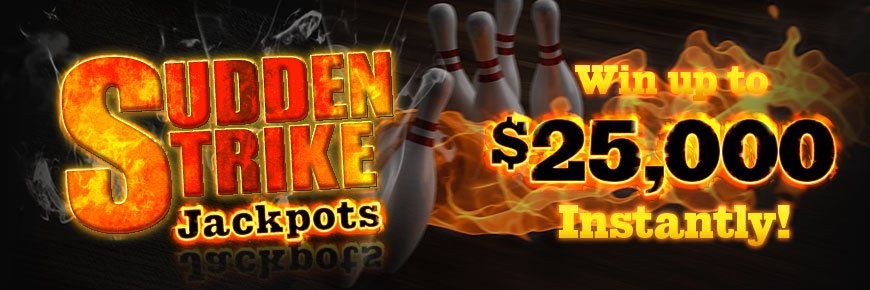 Sudden Strike Jackpots - Win up to $25,000 Instantly!